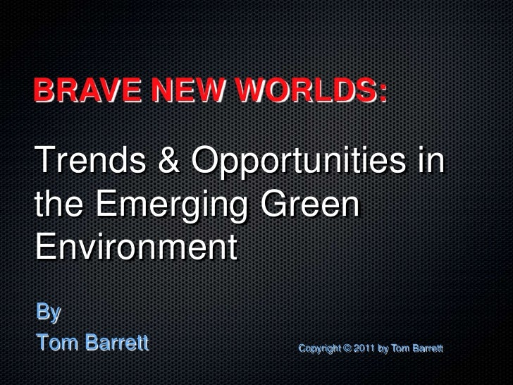 Brave New World:  Trends & Opportunities in the Emerging Green Environment(ITODA))