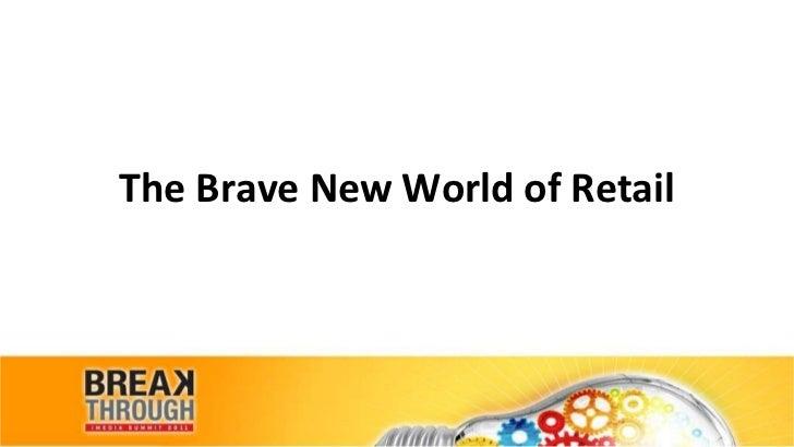Brave New World of Retail
