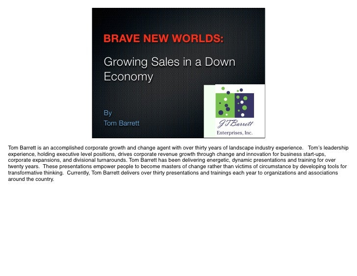 BRAVE NEW WORLDS:                                         Growing Sales in a Down                                        E...