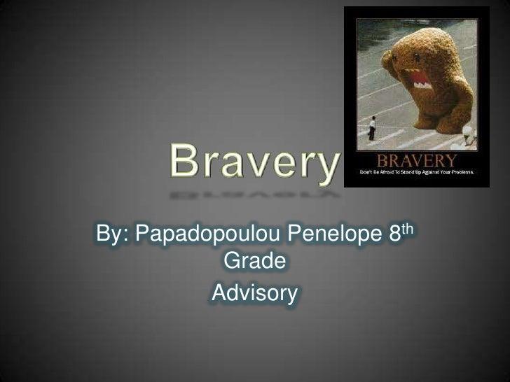 Bravery advisory presentation