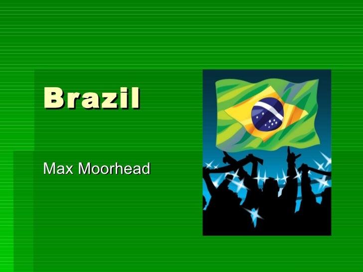 Brazil Max Moorhead