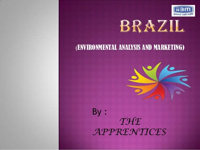 (ENVIRONMENTAL ANALYSIS AND MARKETING)     By :         THE     APPRENTICES
