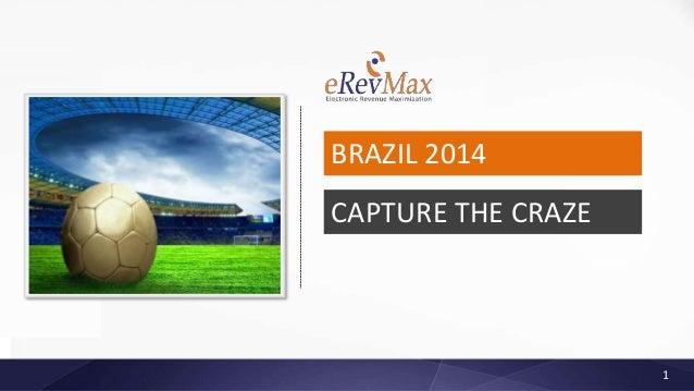 CAPTURE THE CRAZE BRAZIL 2014 1