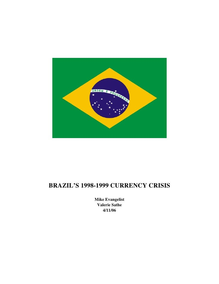 BRAZIL'S 1998-1999 CURRENCY CRISIS