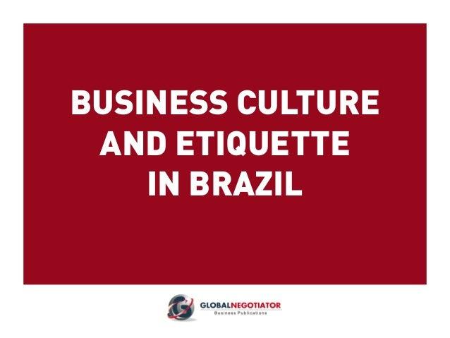 BUSINESS CULTURE AND ETIQUETTE IN BRAZIL