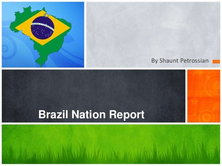 By Shaunt Petrossian<br />Brazil Nation Report<br />