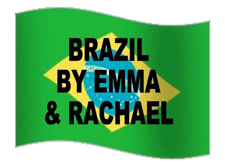 BRAZIL BY EMMA  & RACHAEL
