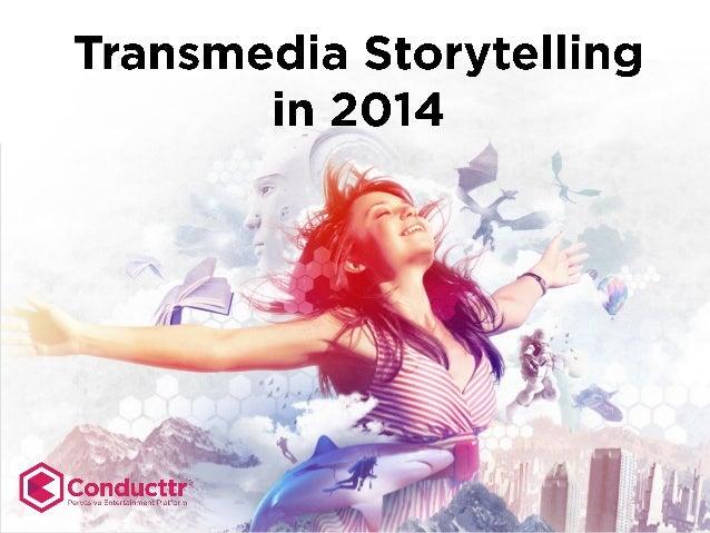 Transmedia Storytelling: Trends for 2014