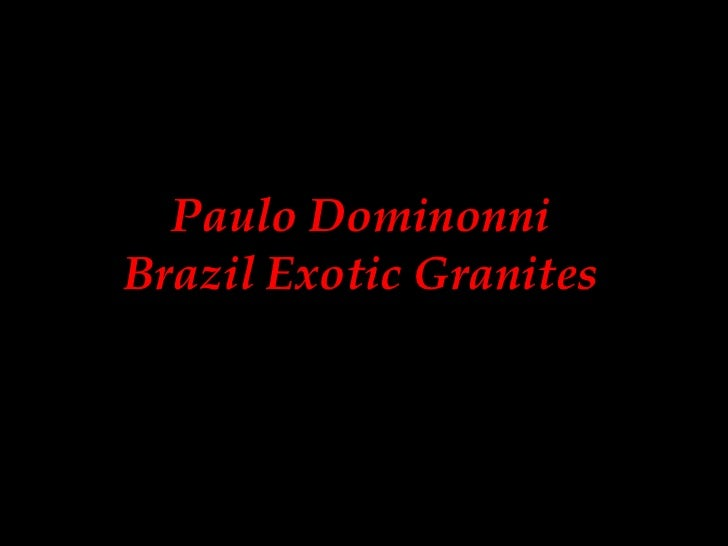 Brazil Exotic Granites