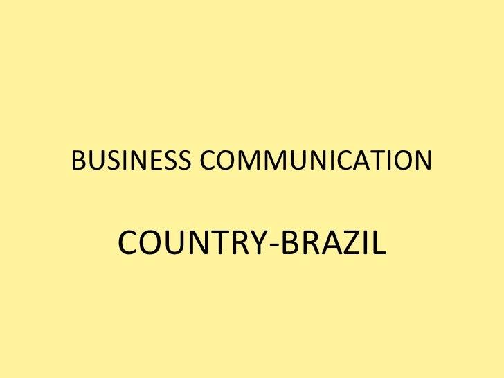 BUSINESS COMMUNICATION COUNTRY-BRAZIL