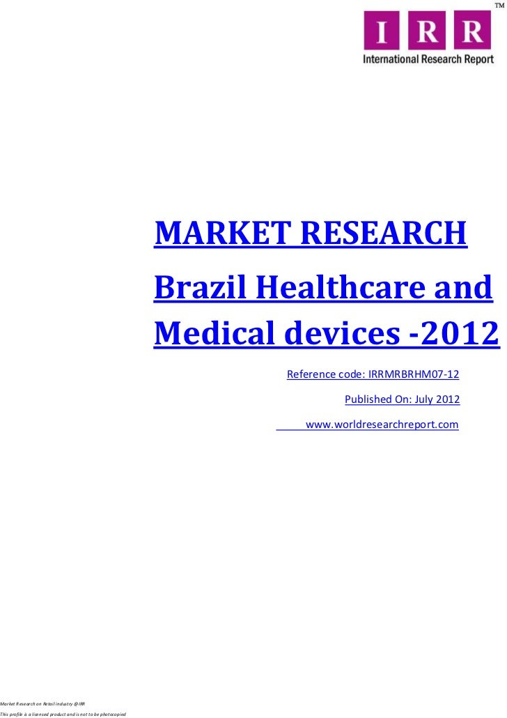MARKET RESEARCH                                                                  Brazil Healthcare and                    ...