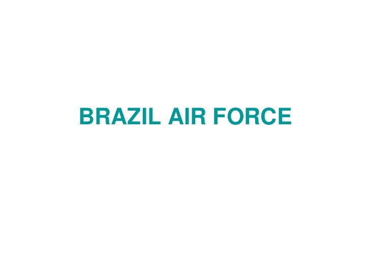 BRAZIL AIR FORCE
