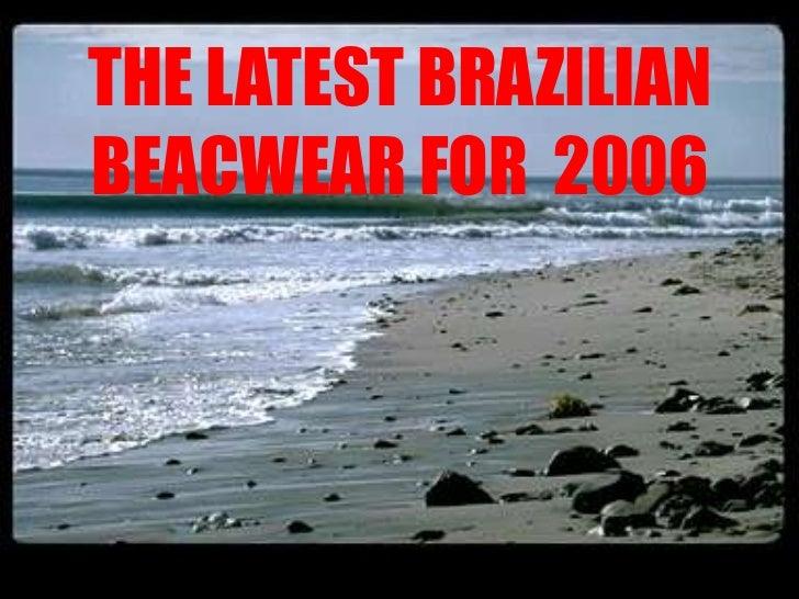 THE LATEST BRAZILIANBEACWEAR FOR 2006