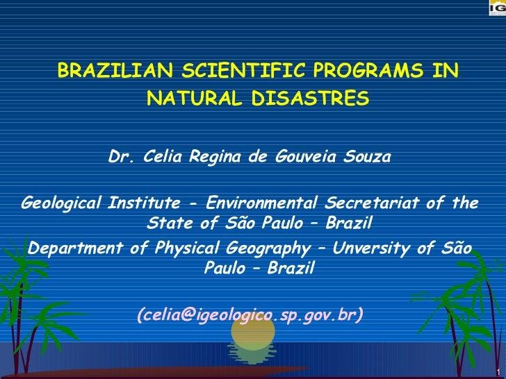 BRAZILIAN SCIENTIFIC PROGRAMS IN NATURAL DISASTRES