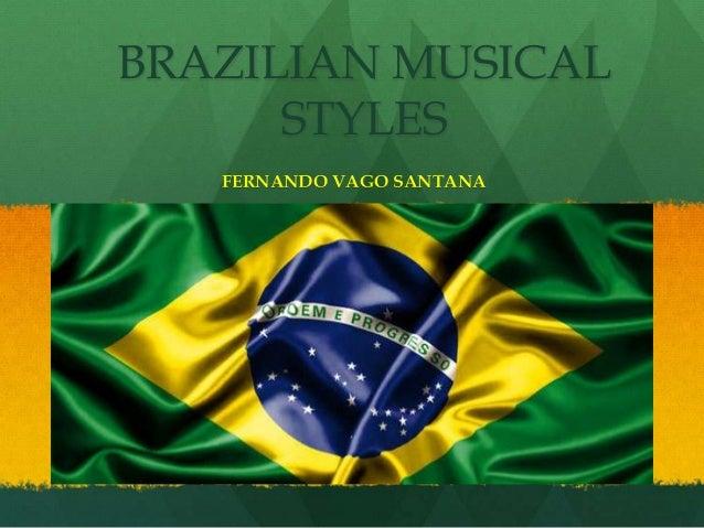 BRAZILIAN MUSICAL STYLES FERNANDO VAGO SANTANA