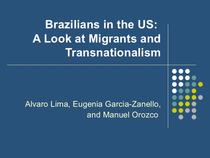 Brazilians in the US: A Look at Migrants and Transnationalism