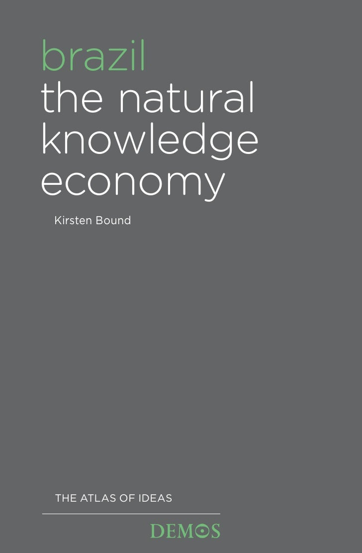 brazil the natural knowledge economy Kirsten Bound     THE ATLAS OF IDEAS
