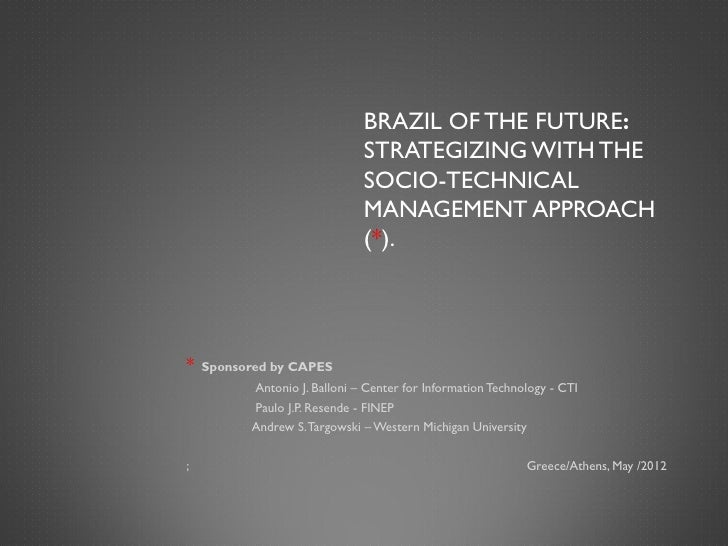 BRAZIL OF THE FUTURE:                              STRATEGIZING WITH THE                              SOCIO-TECHNICAL     ...