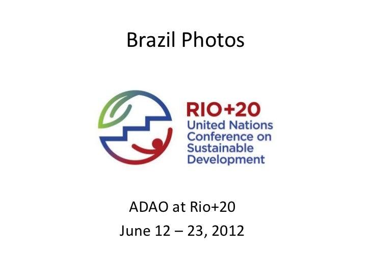 Brazil Photos ADAO at Rio+20June 12 – 23, 2012