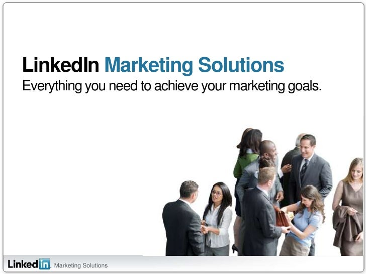 LinkedIn Marketing SolutionsEverything you need to achieve your marketing goals.<br />