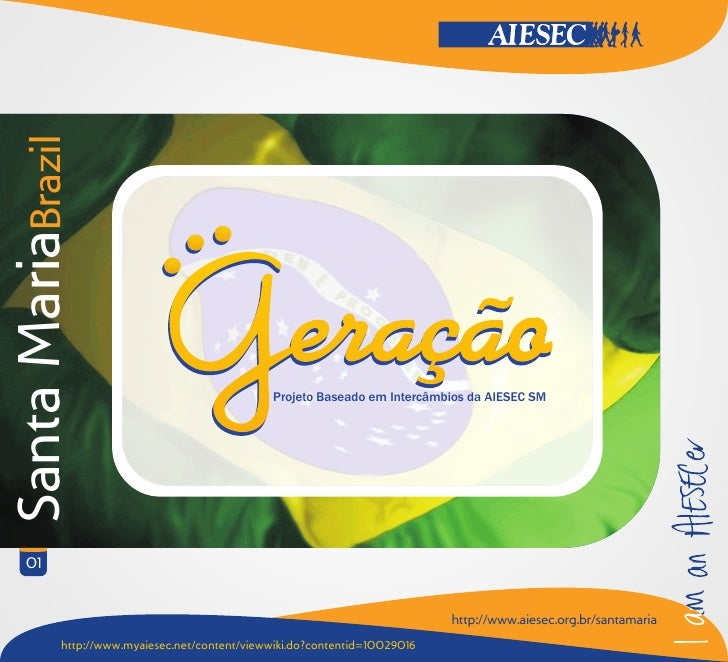 Santa MariaBrazil                                                       Projeto Baseado em Intercâmbios da AIESEC SM      ...