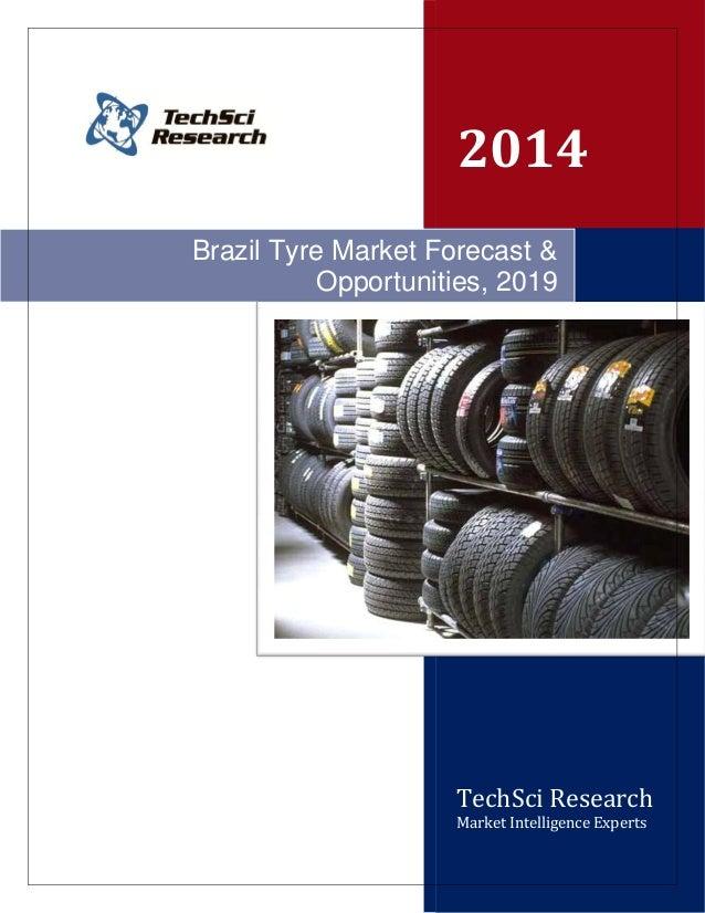 2014 Brazil Tyre Market Forecast & Opportunities, 2019  TechSci Research Market Intelligence Experts