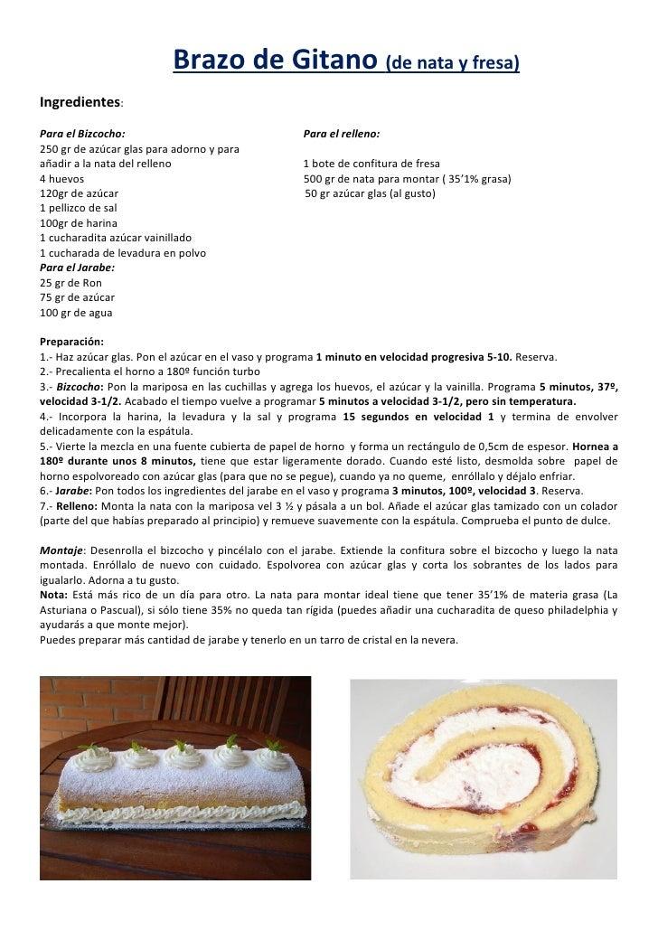 Brazo de Gitano (de nata y fresa)Ingredientes:Para el Bizcocho:                                    Para el relleno:250 gr ...
