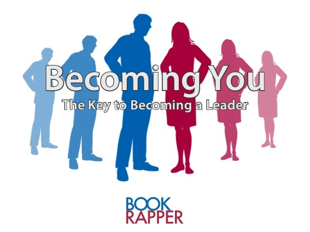 Becoming You - The Key to Becoming a Leader