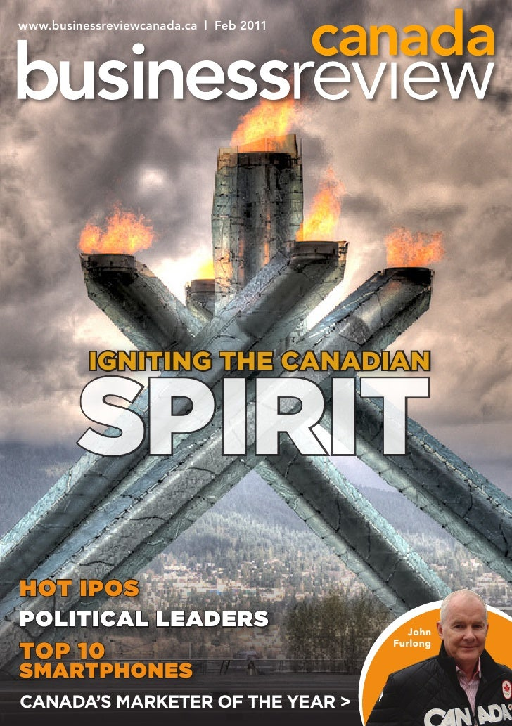 www.businessreviewcanada.ca   Feb 2011          IgnItIng the CanadIan        spiritHOT IPOSPOlITIcal leaderS              ...