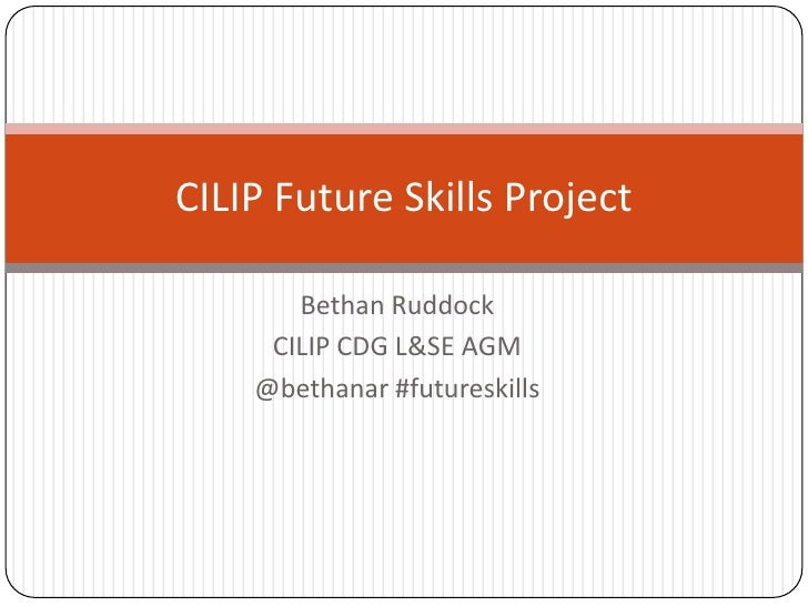 CILIP Future Skills Project - presentation to L&SE CDG AGM