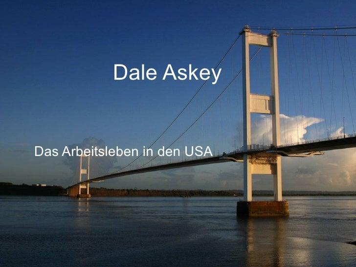 Das Arbeitsleben in den USA Dale Askey