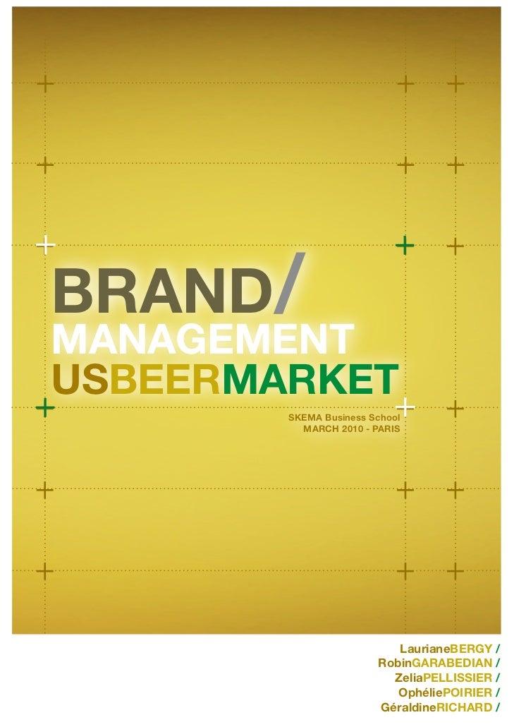 BRAND/ MANAGEMENT USBEERMARKET         SKEMA Business School           MARCH 2010 - PARIS                                L...
