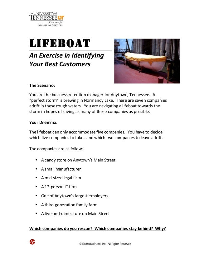 LIFEBOAT An	   Exercise	   in	   Identifying	    Your	   Best	   Customers	    	    	    	     The	   Scenario:	    	     ...