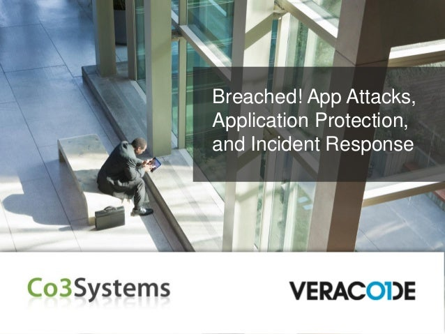 Breached! App Attacks, Application Protection and Incident Response