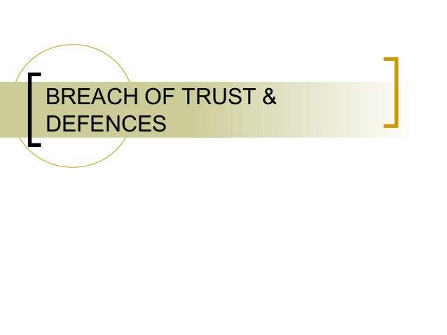 BREACH OF TRUST &DEFENCES