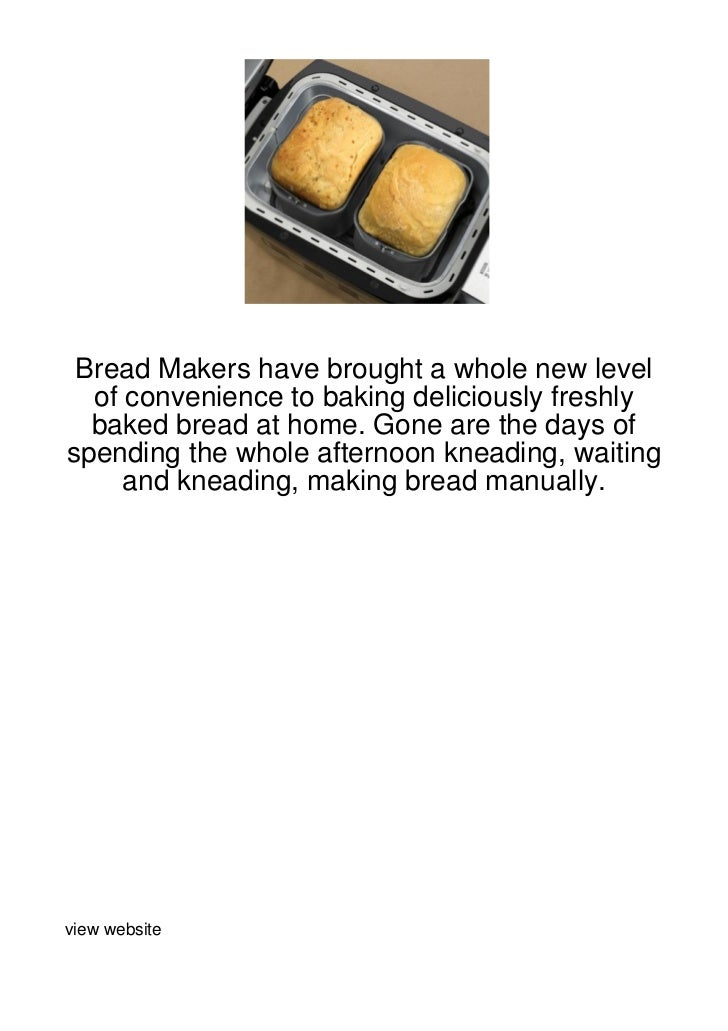 Bread Makers have brought a whole new level  of convenience to baking deliciously freshly  baked bread at home. Gone are t...