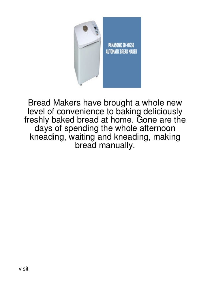 Bread Makers have brought a whole new   level of convenience to baking deliciously  freshly baked bread at home. Gone are ...