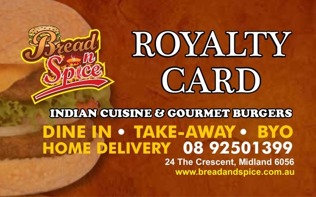 ROYALTY CARD HOME DELIVERY 08 92501399 DINE IN TAKE-AWAY BYO INDIAN CUISINE & GOURMET BURGERS 24 The Crescent, Midland 605...