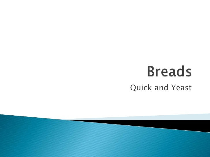 Quick and Yeast