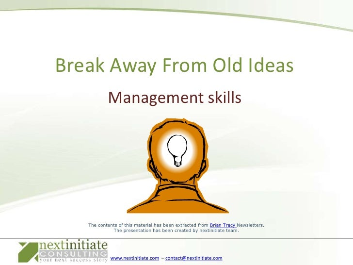 Management skills<br />Break Away From Old Ideas<br />