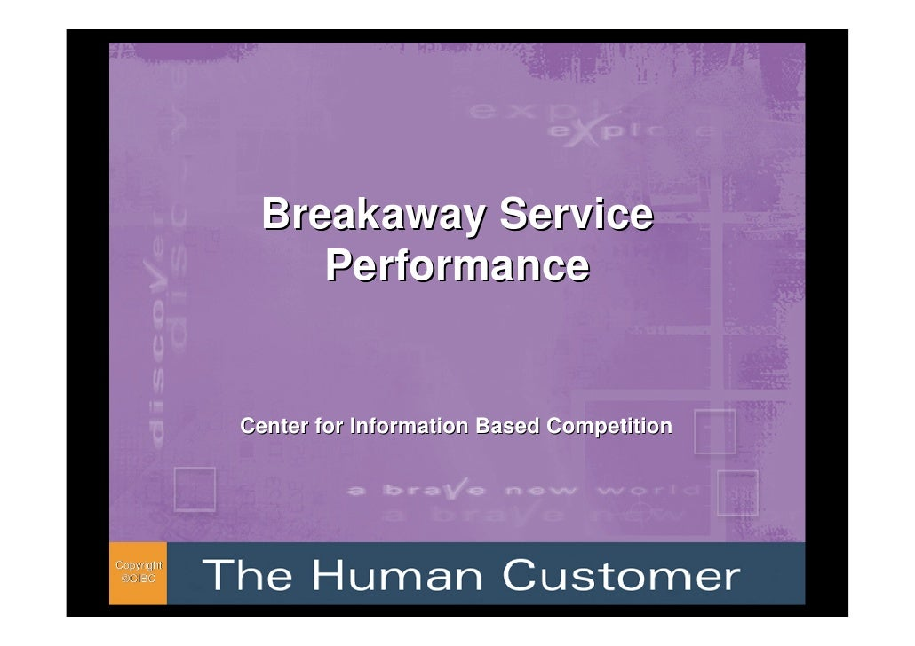 Breakaway Service                 Performance               Center for Information Based Competition     Copyright  ©CIBC