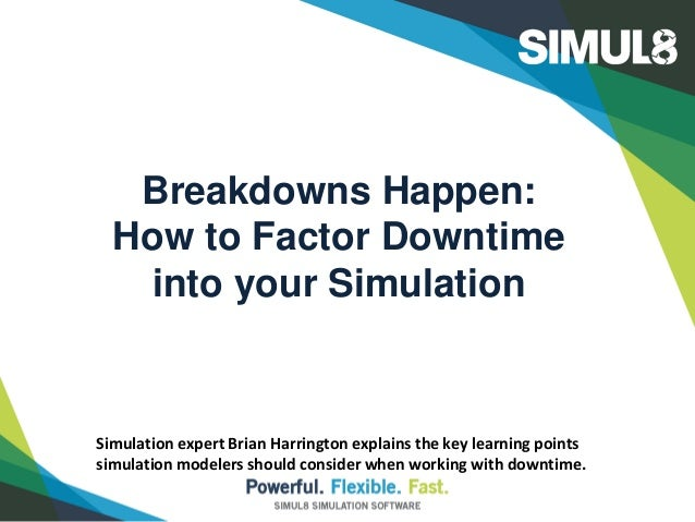 Breakdowns Happen: Factoring Downtime Into Your Simulation