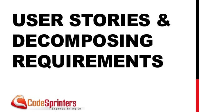 User stories and decomposing requirements