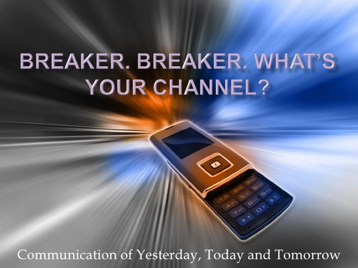 Communication of Yesterday, Today and Tomorrow