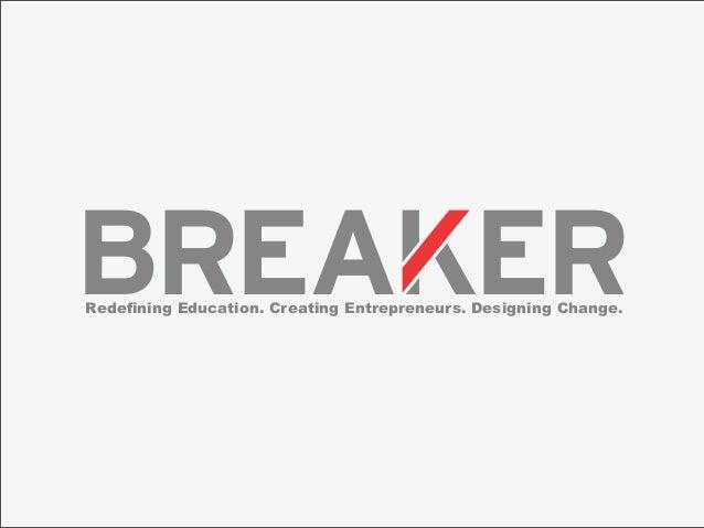 Redefining Education. Creating Entrepreneurs. Designing Change.