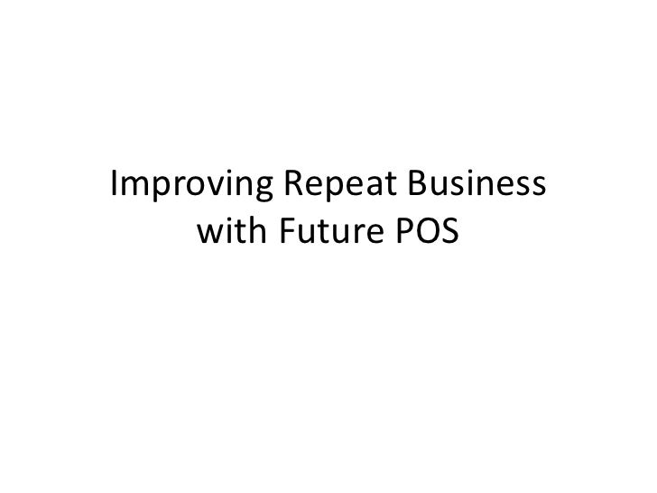 Improving Repeat Business with Future POS