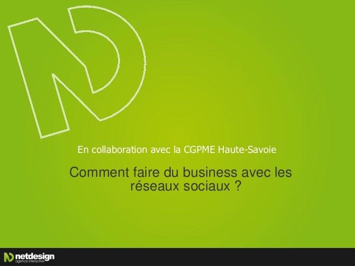 En collaboration avec la CGPME Haute-SavoieComment faire du business avec les       réseaux sociaux ?