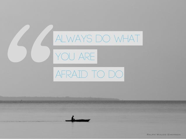 Always do what you are afraid to do (english version)