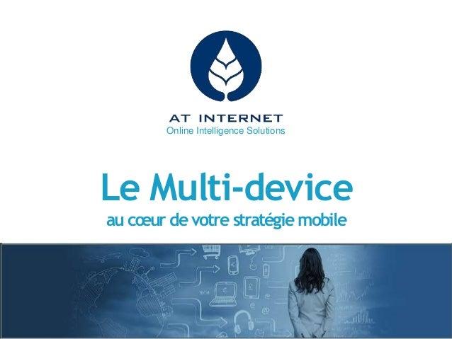 Online Intelligence Solutions Le Multi-device au cœur de votre stratégie mobile