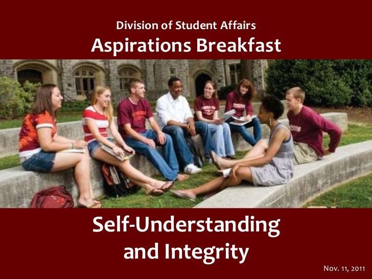Division of Student AffairsAspirations BreakfastSelf-Understanding   and Integrity                                Nov. 11,...